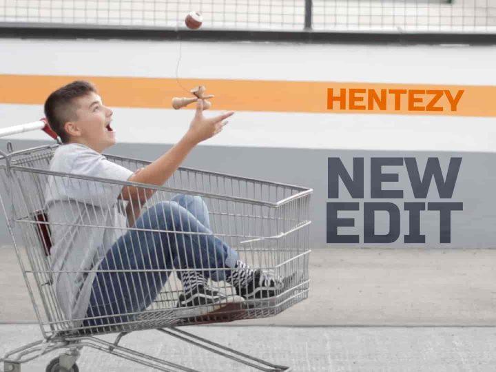 HENTEZY | NEW EDIT